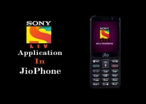 SonyLIV Application In JioPhone